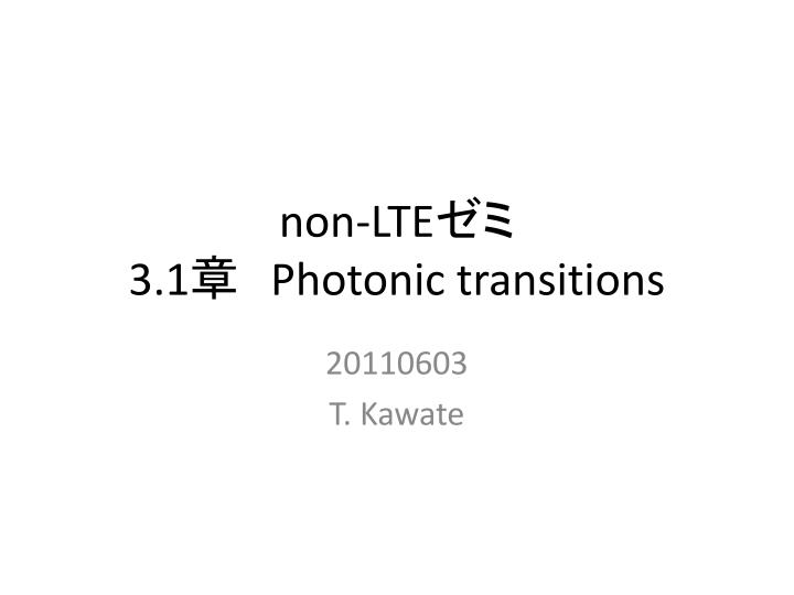 non lte 3 1 photonic transitions n.