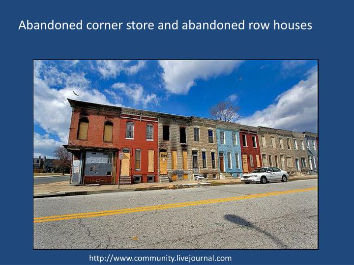 Abandoned corner store and abandoned row houses