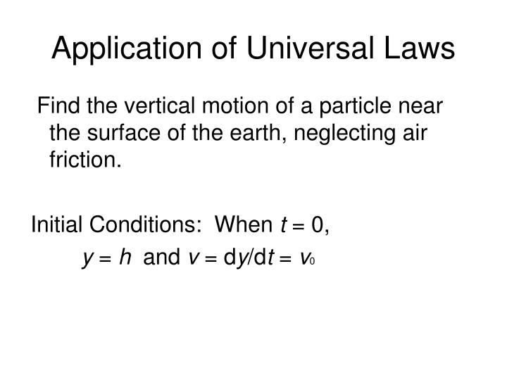 Application of Universal Laws