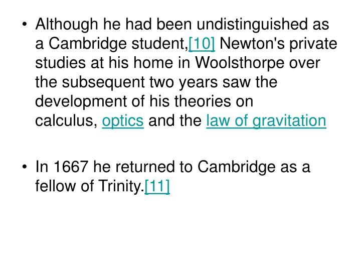 Although he had been undistinguished as a Cambridge student,