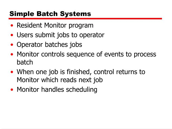 Simple Batch Systems