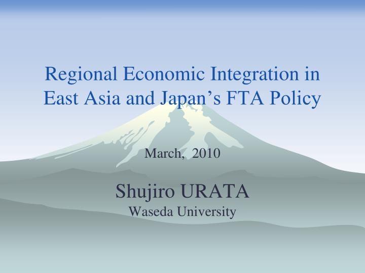 the regional economic integration of china Initiatives toward regional economic integration • the free trade area of the asia-pacific (ftaap) - in 2014, apec members committed to taking a concrete step towards greater regional economic integration by endorsing a roadmap for the free trade area of the asia-pacific to translate this vision into a reality.