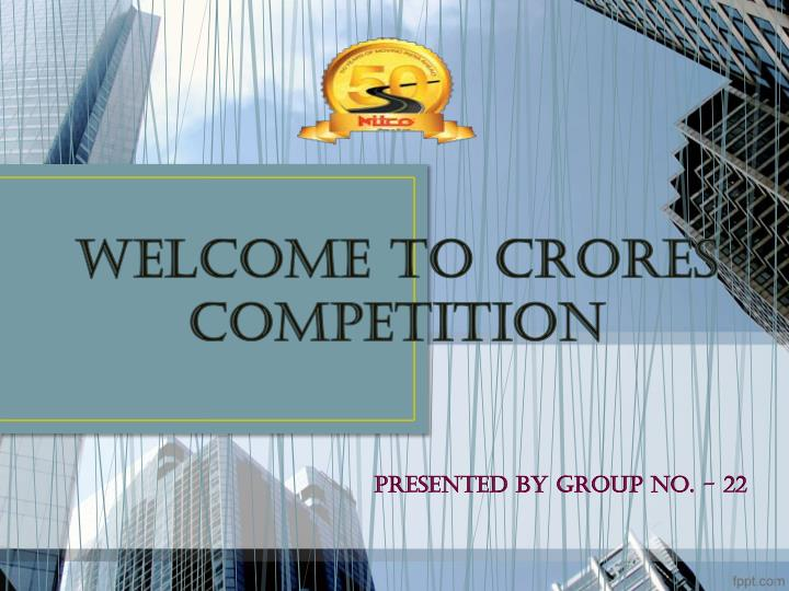 welcome to crores competition n.