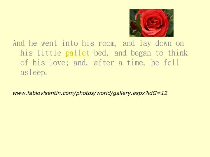 And he went into his room, and lay down on his little