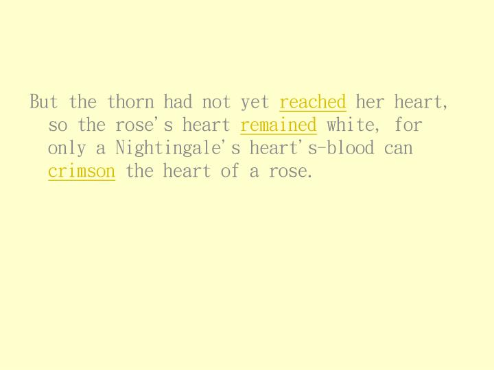 But the thorn had not yet