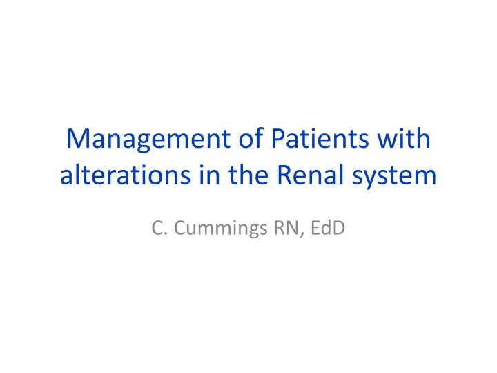 management of patients with alterations in the renal system n.