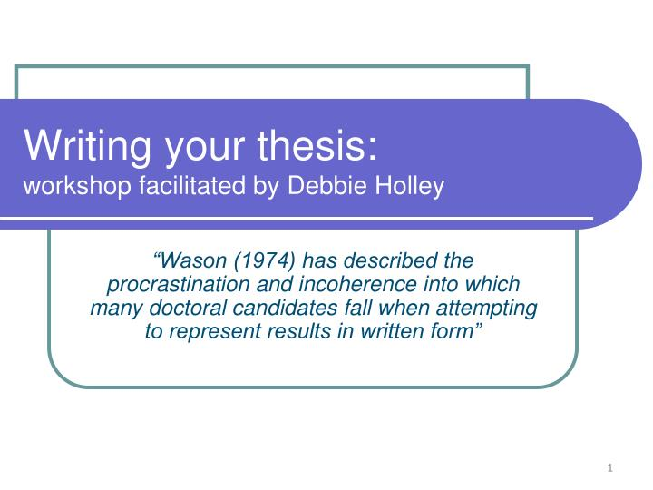 writing your thesis workshop facilitated by debbie holley n.
