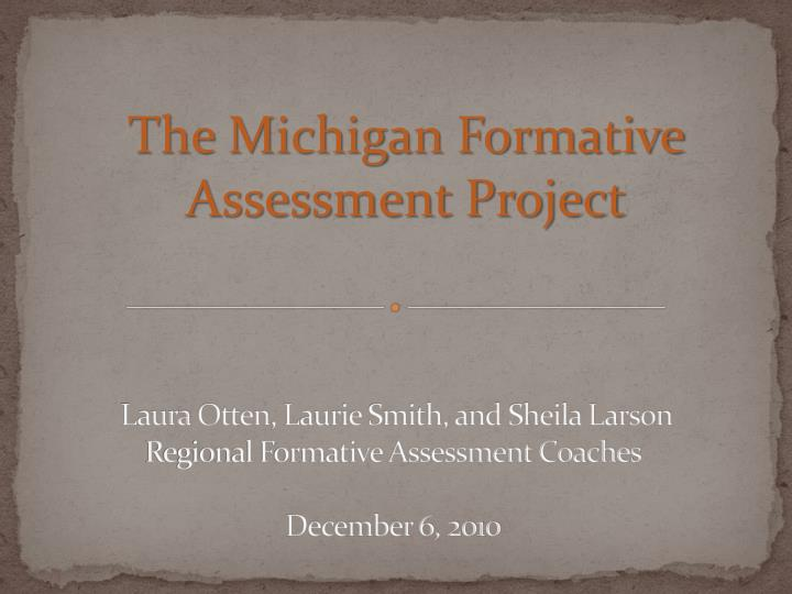 laura otten laurie smith and sheila larson regional formative assessment coaches december 6 2010 n.