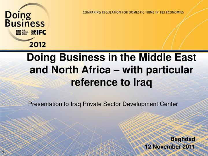 doing business in the middle east Recently, the political upheaval in the middle east has also led to a decline in print services while there are many challenges yet to be faced, the print publishing industry is definitely not done in the middle east where it'll continue to be an important, dynamic and influential industry.
