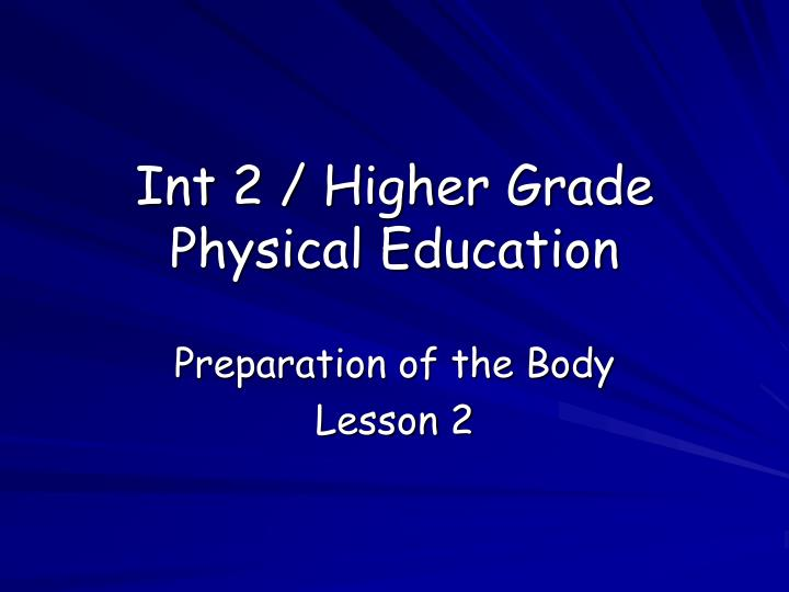 int 2 higher grade physical education n.