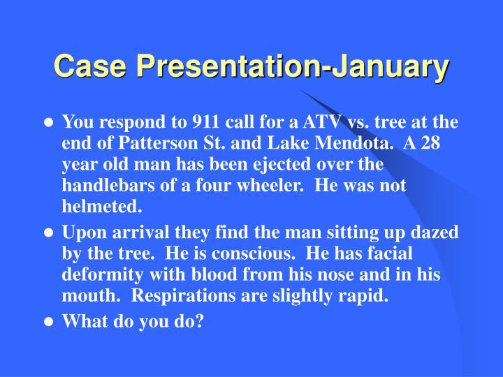 Case presentation january