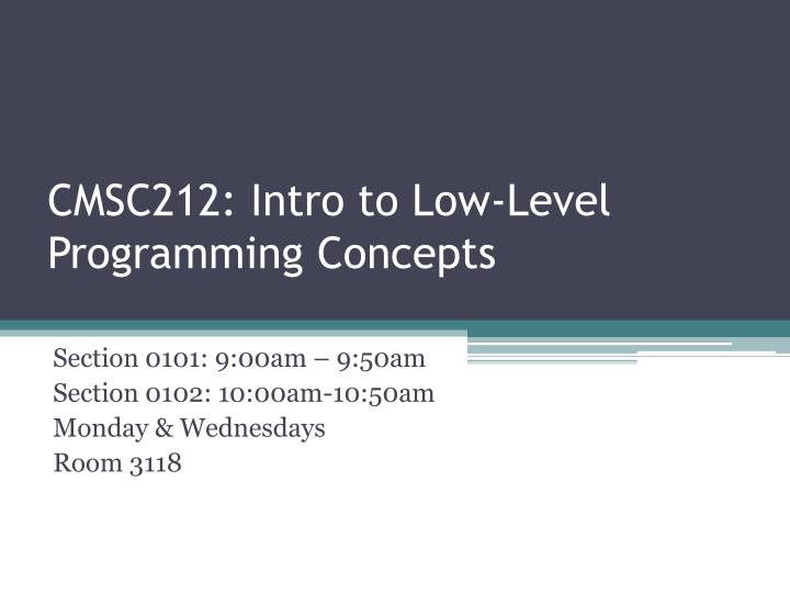 cmsc212 intro to low level programming concepts n.