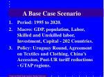 a base case scenario