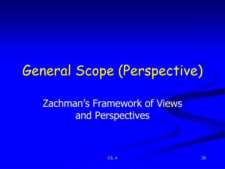 General Scope (Perspective)