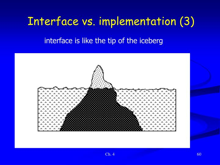 Interface vs. implementation (3)