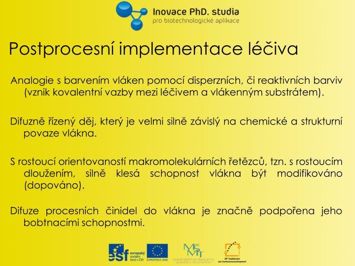 Postprocesní implementace léčiva