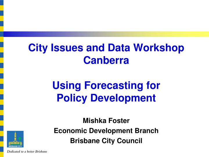 city issues and data workshop canberra using forecasting for policy development n.