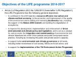 o bjectives of the life programme 2014 2017
