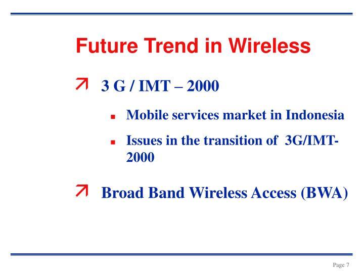 Future Trend in Wireless