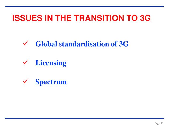 ISSUES IN THE TRANSITION TO 3G