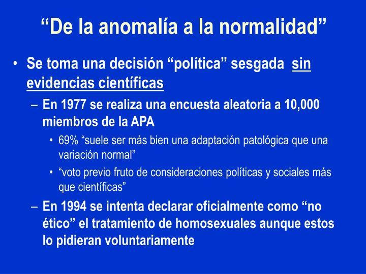 """""""De la anomalía a la normalidad"""""""