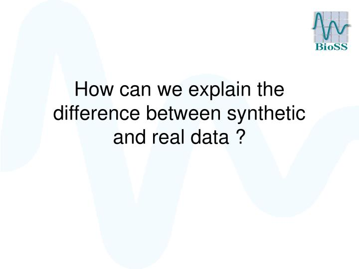 How can we explain the difference between synthetic