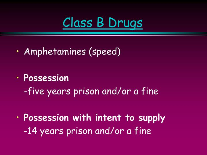 Class B Drugs