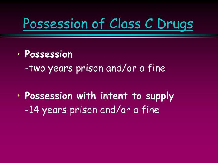Possession of Class C Drugs