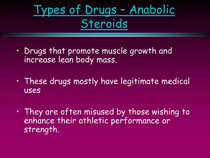 Types of Drugs – Anabolic Steroids
