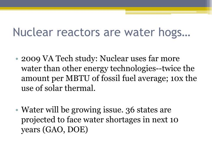 Nuclear reactors are water hogs…