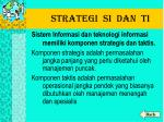 strategi si dan ti