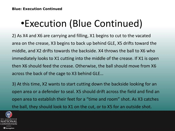 Blue: Execution Continued