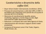 caratteristiche e dinamiche della coffee gvc