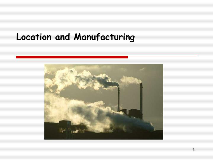 location and manufacturing n.
