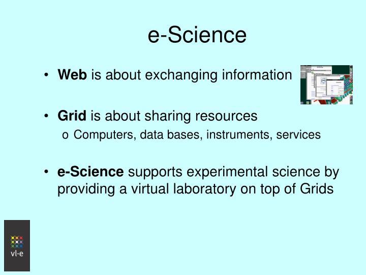 E science