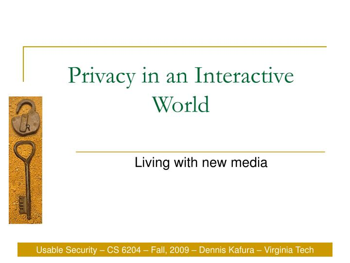 Privacy in an interactive world
