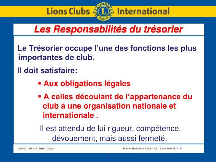 Le Trésorier occupe l'une des fonctions les plus importantes de club.