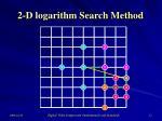 2 d logarithm search method