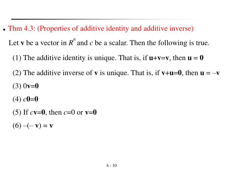 (1) The additive identity is unique. That is, if