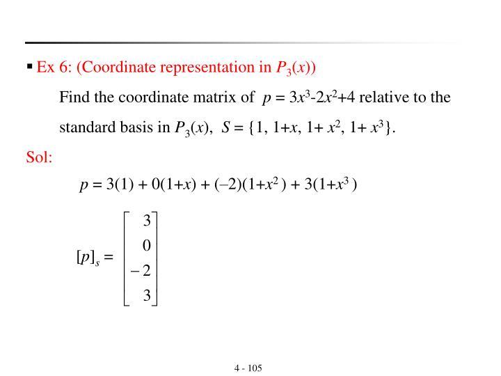 Ex 6: (Coordinate representation in
