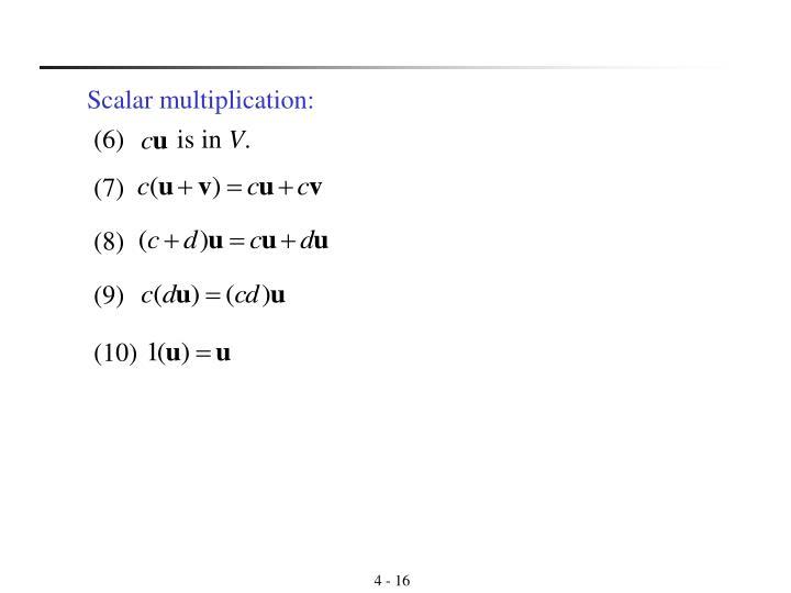 Scalar multiplication: