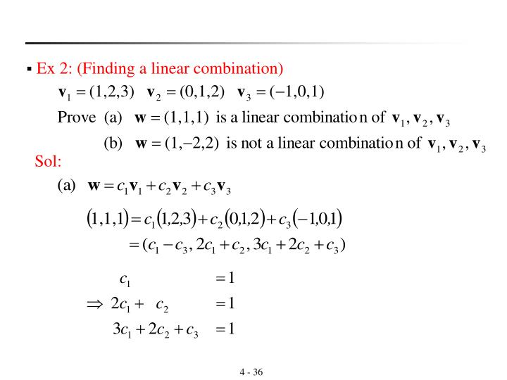 Ex 2: (Finding a linear combination)