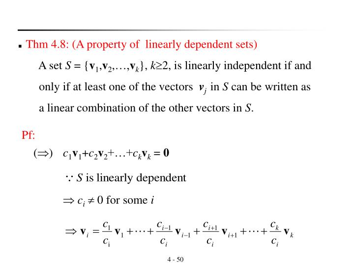 Thm 4.8: (A property of  linearly dependent sets)