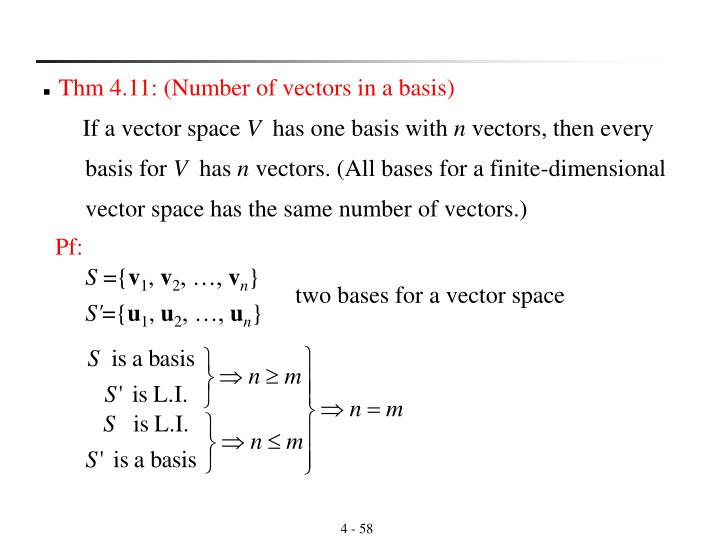Thm 4.11: (Number of vectors in a basis)