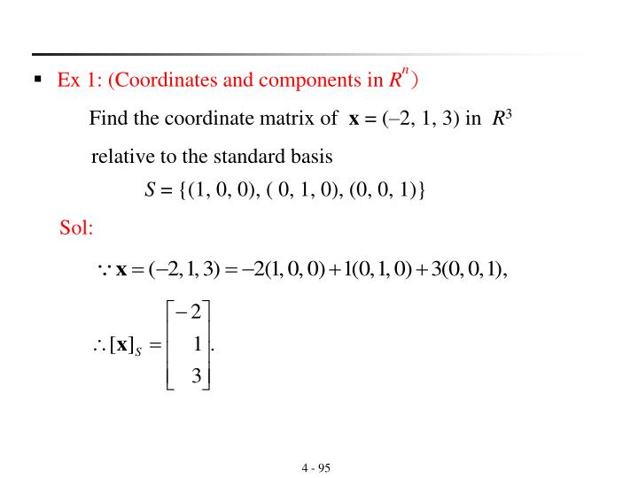 Ex 1: (Coordinates and components in