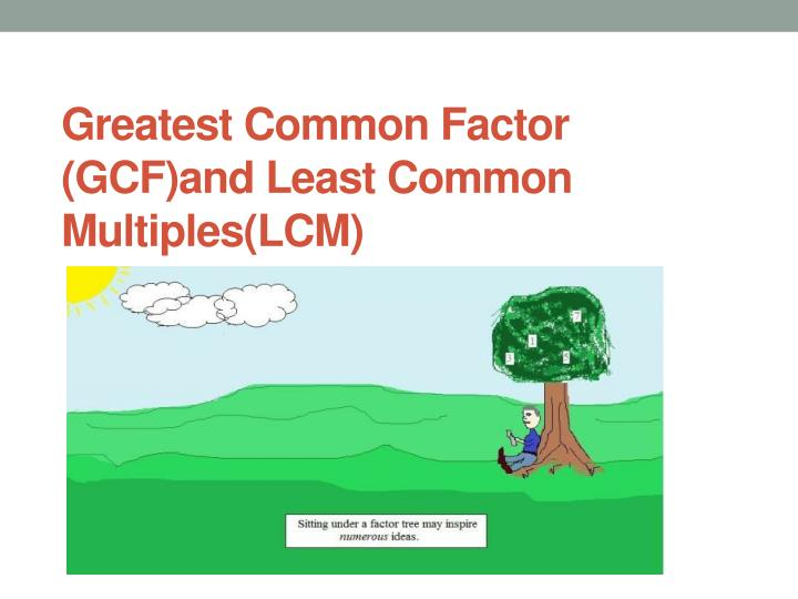 greatest common factor gcf and least common multiples lcm n.