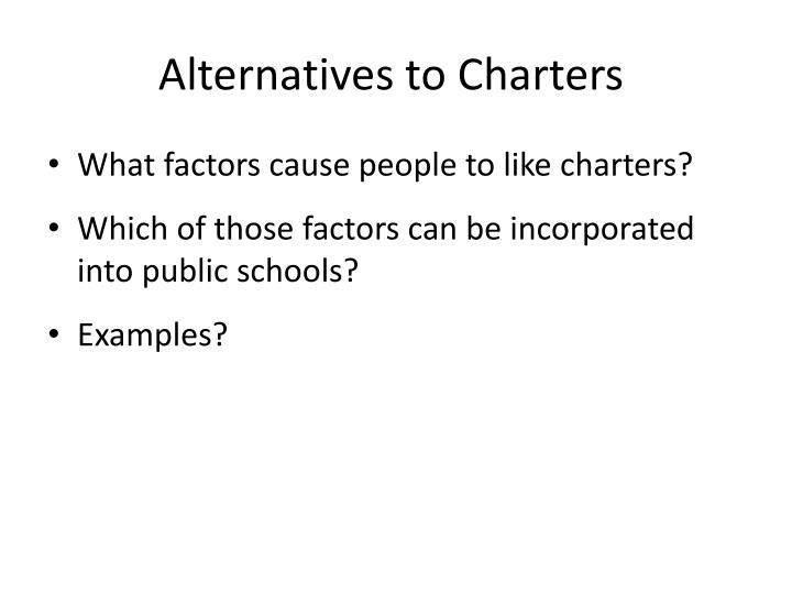 Alternatives to Charters