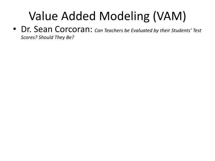 Value Added Modeling (VAM)