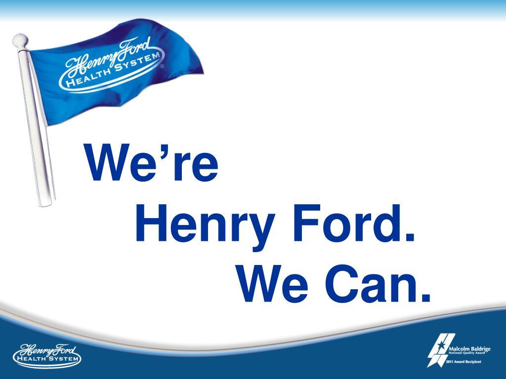 PPT - Henry Ford Health System's Baldrige Journey Organizational