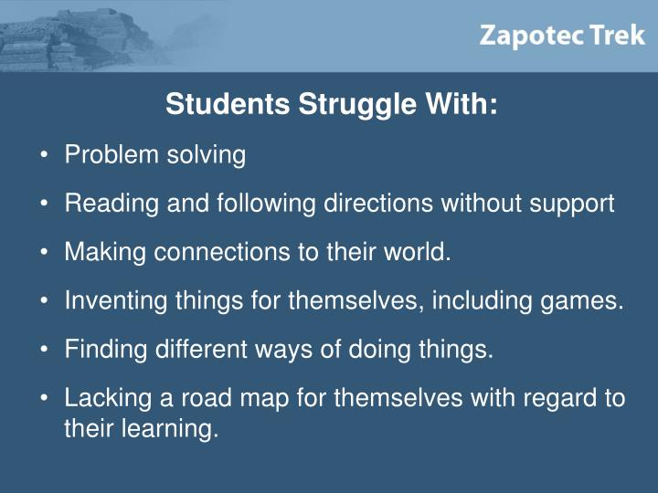 Students Struggle With: